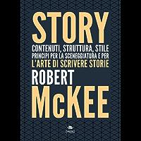 Story. Contenuti, struttura, stile, principi per la sceneggiatura e per l'arte di scrivere storie (Scrittura creativa)