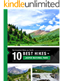 The 10 Best Hikes in Jasper National Park: The Greatest Hikes On Earth