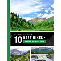 The 10 Best Hikes in Jasper National Park: The Greatest Hikes On Earth (English Edition)