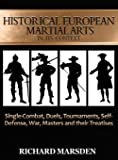 Historical European Martial Arts in its Context: Single-Combat, Duels, Tournaments, Self-Defense, War, Masters and their…