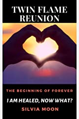TWIN FLAME REUNION: The Beginning Of Forever Kindle Edition