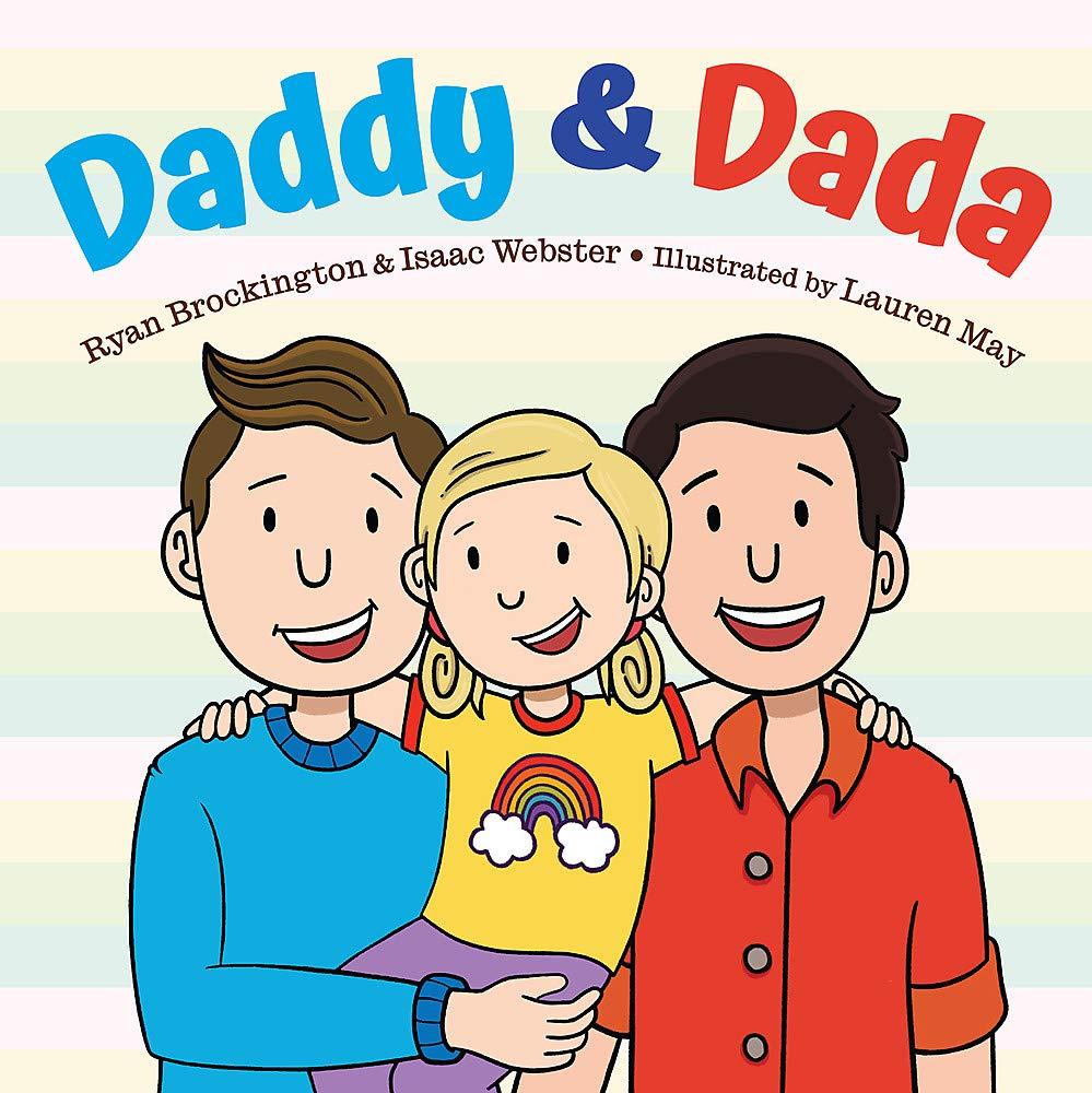 Daddy & Dada: Brockington, Ryan, Webster, Isaac, May, Lauren:  9780316427029: Amazon.com: Books