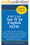 You Can Say It In English Now!: Learn to recognize and use figures of speech that native speakers use in common situations. (English Fluency+) (English Edition)