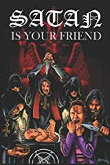 Satan is Your Friend Paperback