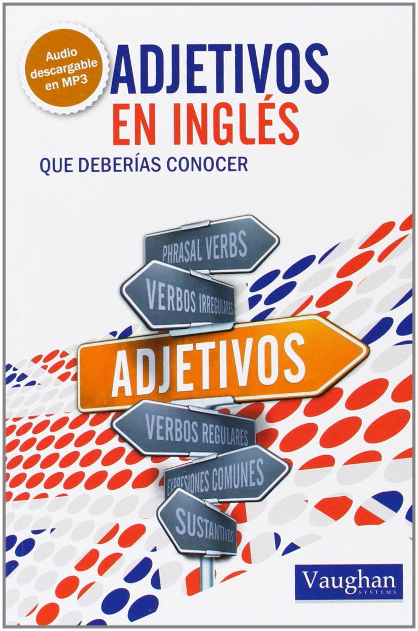 Adjetivos en inglés que deberías conocer Tapa blanda – 9 ene 2012 Gareth Thomas Vaughan 8492879564 Kinder / Sprachen