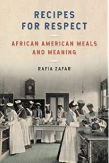 Recipes for Respect: African American Meals and Meaning (Southern Foodways Alliance Studies in Culture