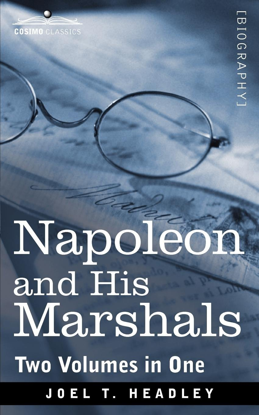 Download Napoleon and His Marshals (Two Volumes in One) (Cosimo Classics) ebook