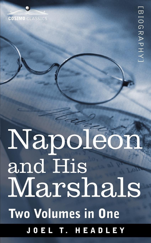Napoleon and His Marshals (Two Volumes in One) (Cosimo Classics) pdf epub