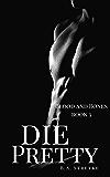 Die Pretty: Vampires of Blood and Bones