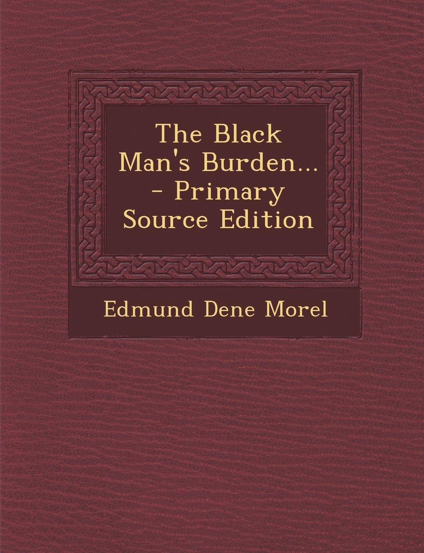 The Black Man's Burden... - Primary Source Edition ebook