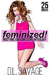 Feminized!: First Time Crossdressing Anthology Kindle Edition