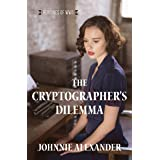 The Cryptographer's Dilemma (Heroines of WWII Book 1)