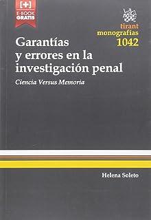 Garantías y Errores en la Investigación Penal. Ciencia Versus Memoria (Monografías)