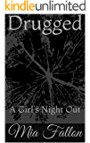 Drugged: A Girl's Night Out