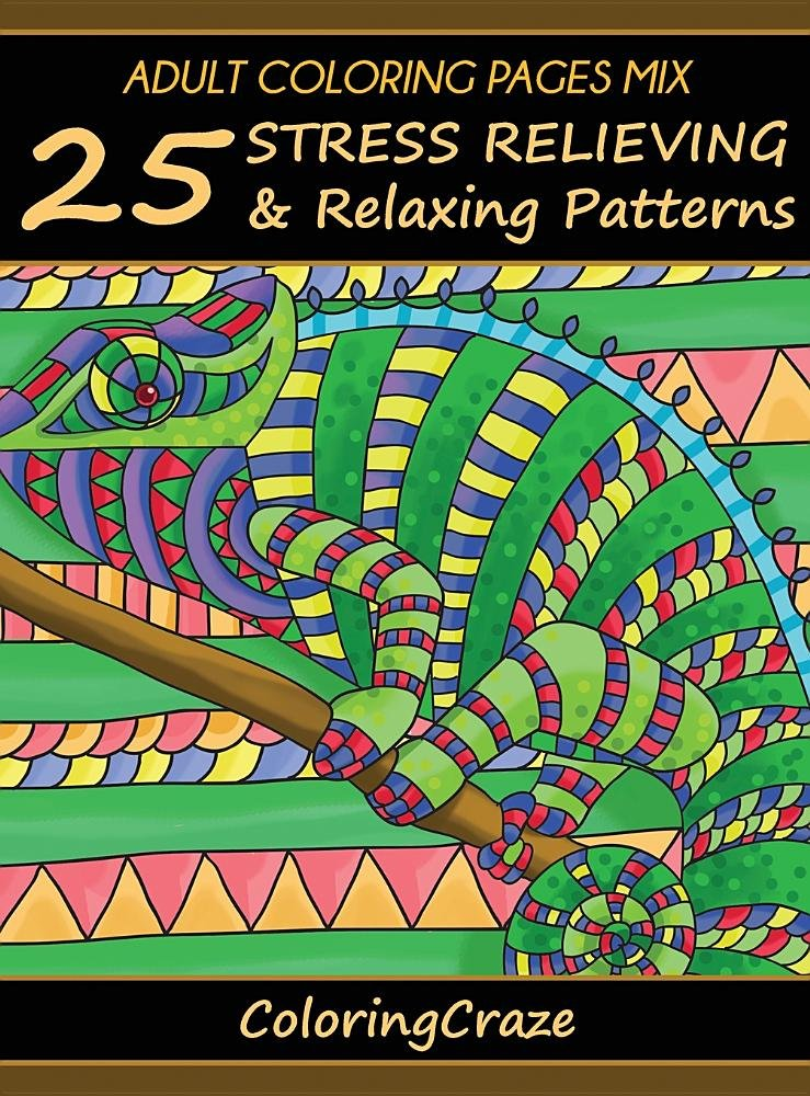 Download Adult Coloring Pages Mix: 25 Stress Relieving and Relaxing Patterns (Anti-Stress Art Therapy) PDF