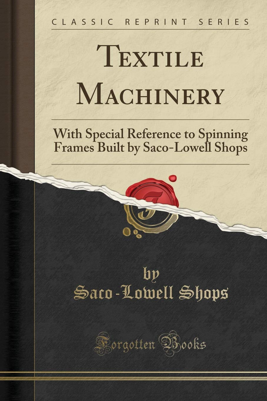Textile Machinery: With Special Reference to Spinning Frames Built ...