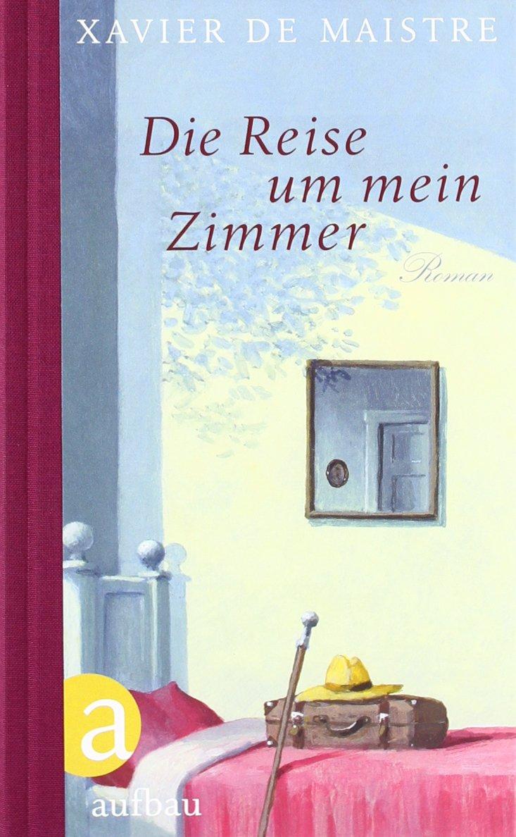 Die Reise um mein Zimmer: Roman: Amazon.de: Xavier de Maistre, Eva ...