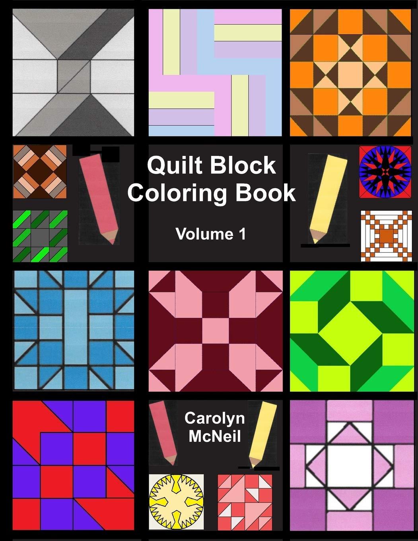 Amazon Com Quilt Block Coloring Book Volume 1 Quilt Block Coloring Books 9781987787078 Mcneil Carolyn Books