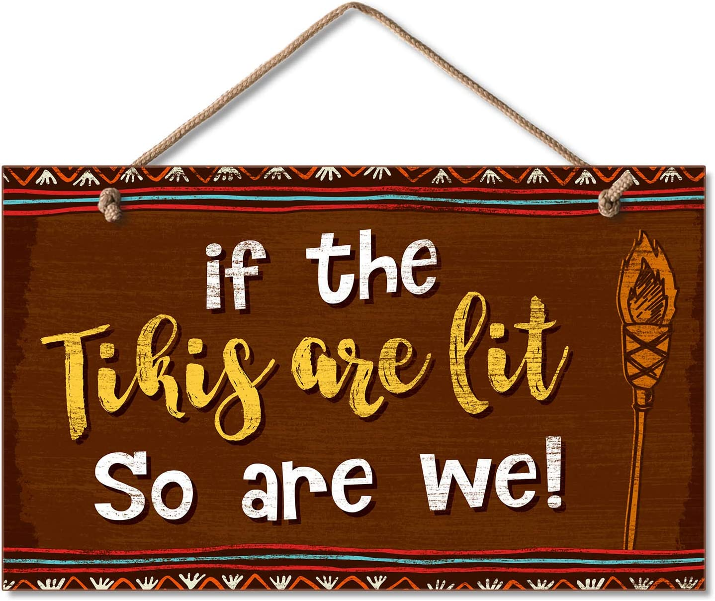 Highland Home CounterArt Everyday Wisdom Hanging Wood Sign Tikis are Lit So are We - Made in USA
