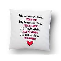 Liebeskissen mit Spruch ''Ich vermisse dich, jeden Tag ...'' - Deko-Kissen - Romantische Geschenkidee - weiß 40cm x 40cm - Kissen inkl. Füllung - Liebe - Schatz - Beziehung - Liebesbeweis -