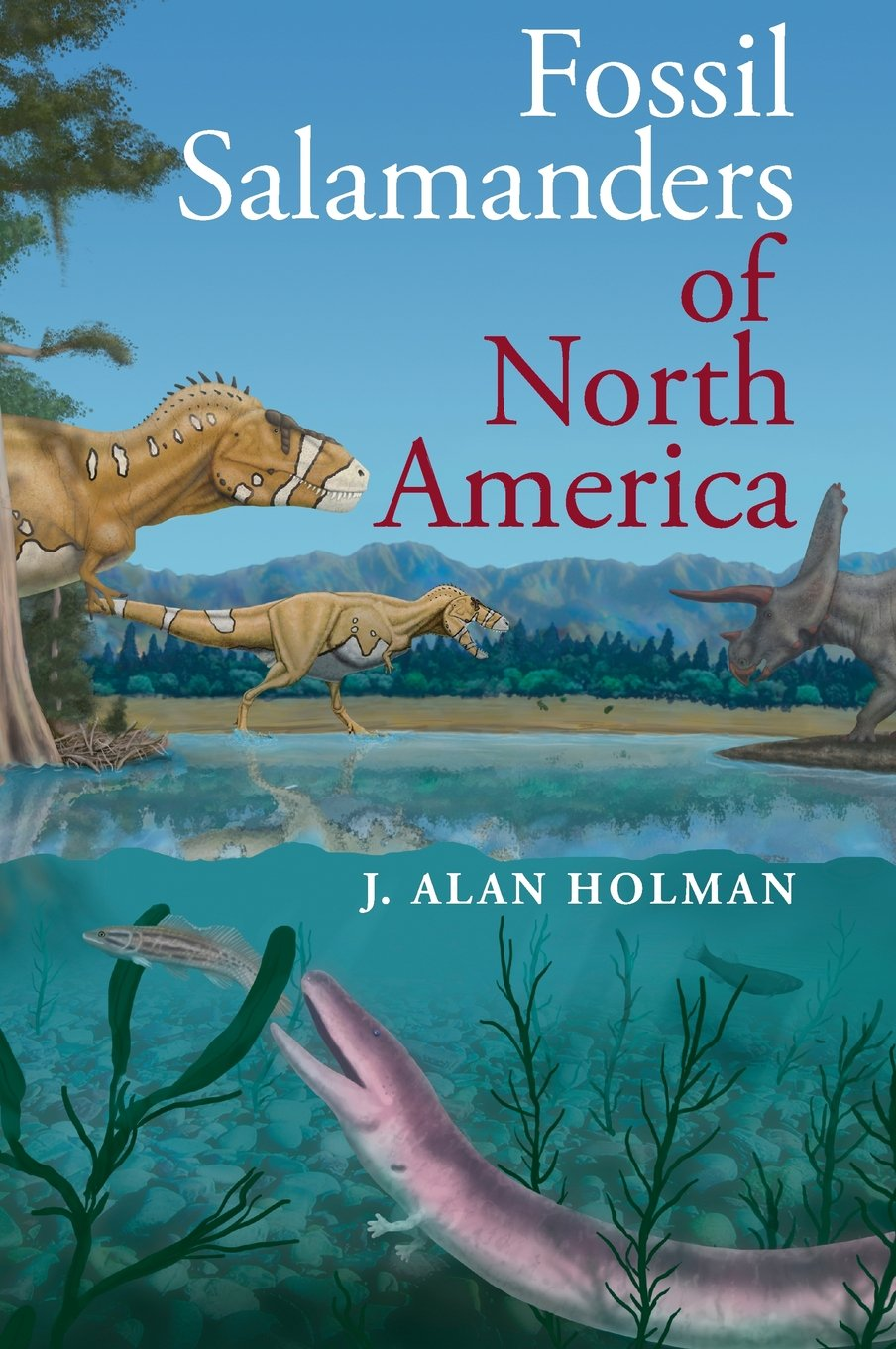 Fossil Salamanders of North America (Life of the Past)