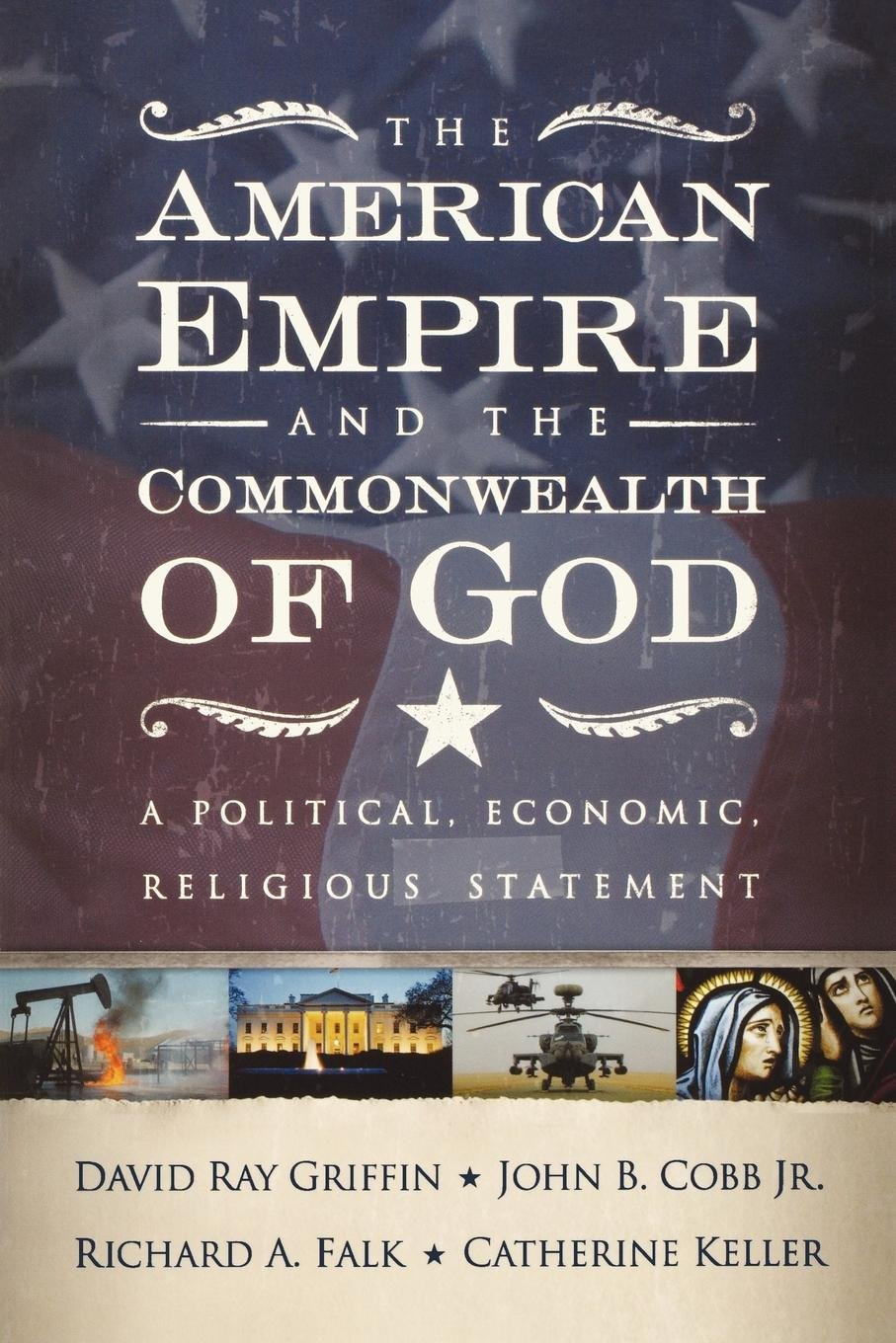 The American Empire and the Commonwealth of God: A Political, Economic, Religious Statement ebook