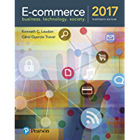 E-Commerce 2017: Business, Technology, and Society