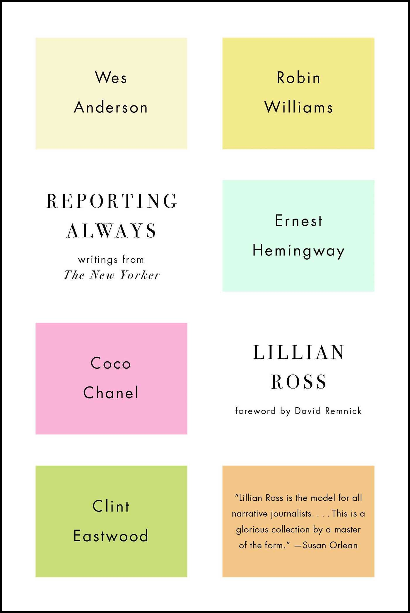 Reporting Always: Writings from The New Yorker: Lillian Ross, David ...