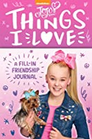 Jojo Siwa: Things I Love: A Fill-In Friendship