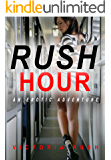 Rush Hour: An Erotic Adventure (Lesbian / Bisexual Erotica) (Jade's Erotic Adventures Book 5)