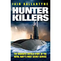 Hunter Killers: The Dramatic Untold Story of the Royal Navy's Most Secret Service