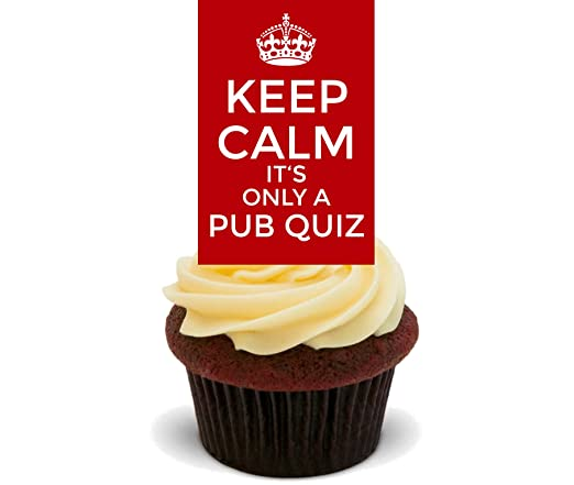 Made4You Keep Calm Its Only a Pub Quiz, Decoraciones comestibles ...