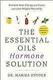 The Essential Oils Hormone Solution: Reclaim Your