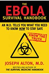 The Ebola Survival Handbook: An MD Tells You What You Need to Know Now to Stay Safe Kindle Edition