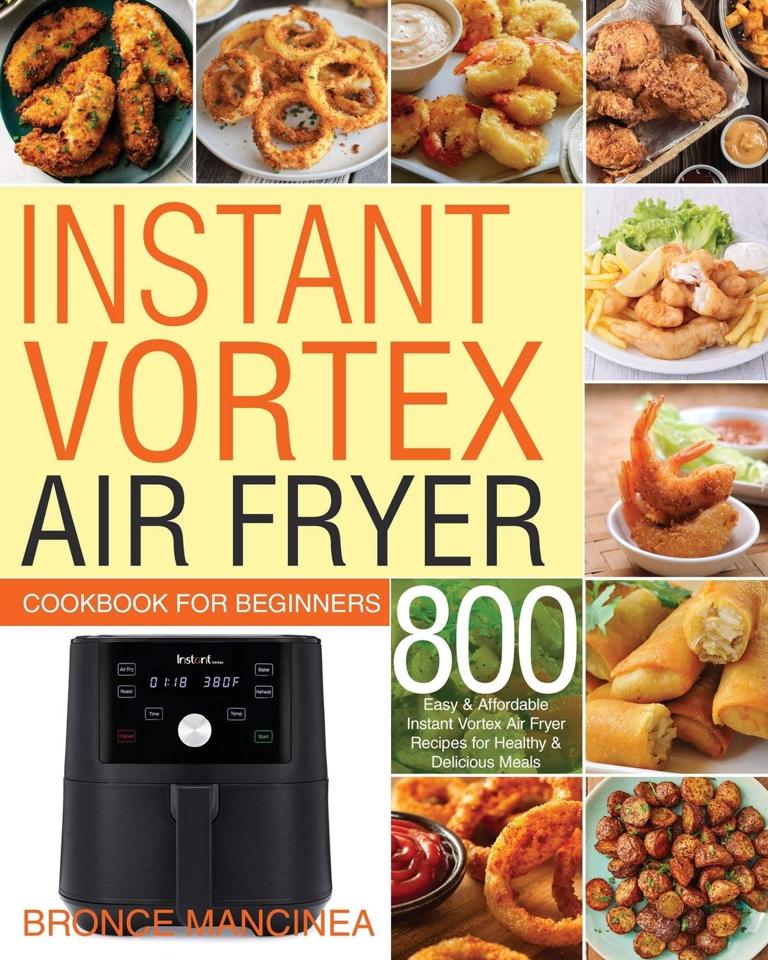 Instant Vortex Air Fryer Cookbook for Beginners: 800 Easy & Affordable Instant Vortex Air Fryer Recipes for Healthy & Delicious Meals 1