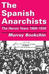 The Spanish Anarchists: The Heroic Years 1868-1936 Paperback