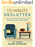10-Minute Declutter: The Stress-Free Habit for Simplifying Your Home