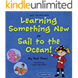 Life Skills Series – Learning Something New or Sail to the Ocean! (Children's Life Skills Series Book 9)