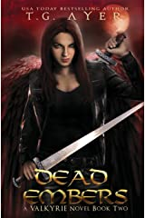 Dead Embers: A Valkyrie Novel - Book 2 (The Valkyrie Series) (Volume 2) Paperback