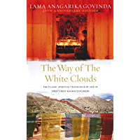 The Way Of The White Clouds: The Classic Spiritual Travelogue by One of Tibet's Best-known Explorers (English Edition)