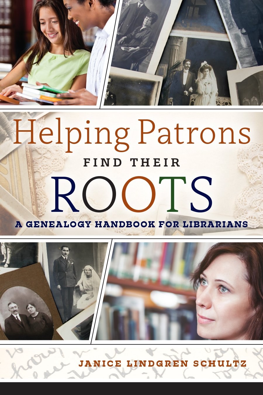 Helping Patrons Find Their Roots: A Genealogy Handbook for Librarians by American Library Association