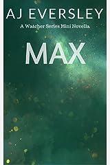 Max: A Watcher Series Mini Novella (The Watcher Series)