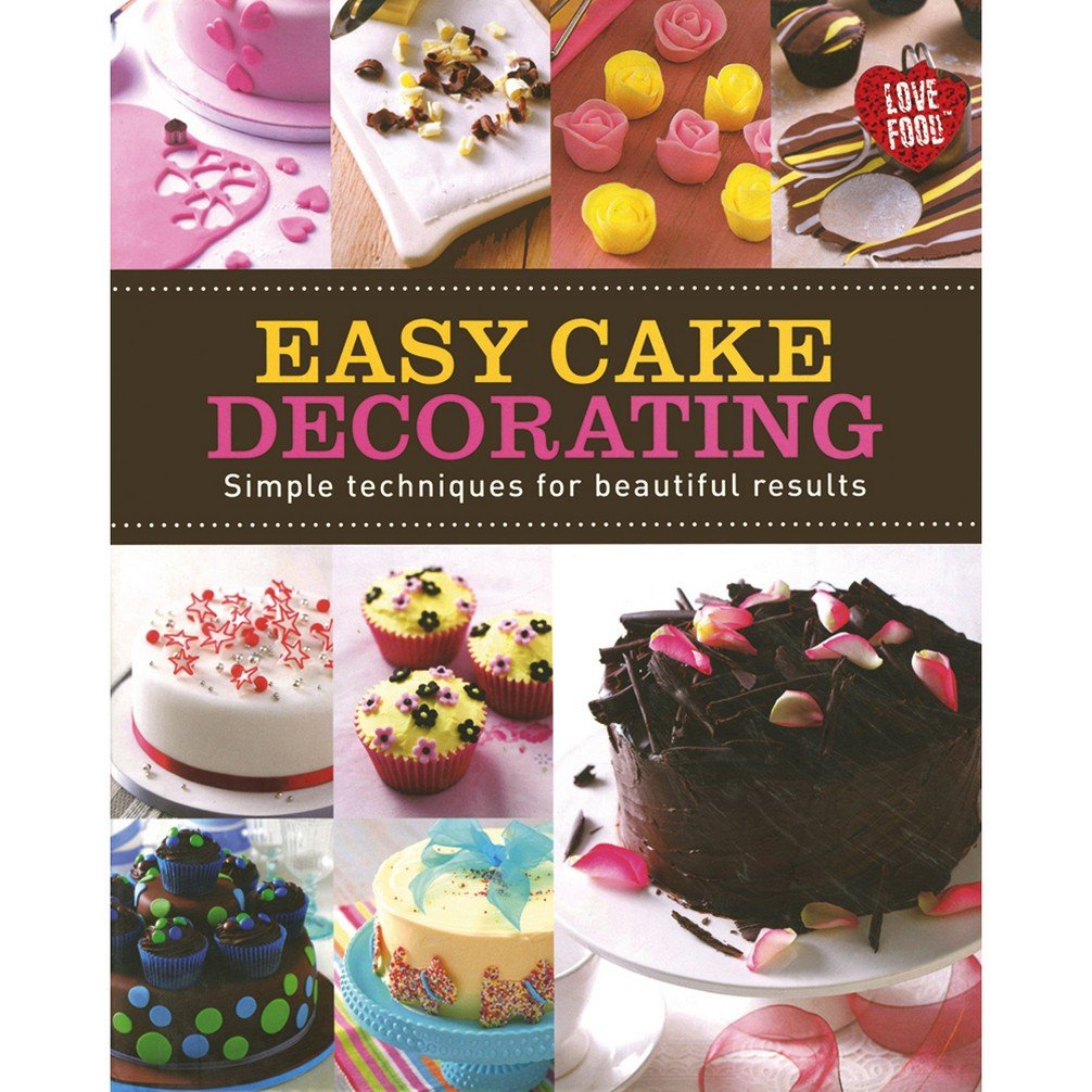 Buy Easy Cake Decorating Making Cakes Book Online At Low