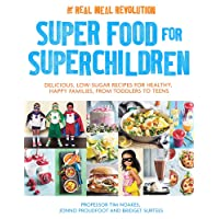 Super Food for Superchildren: Delicious, low-sugar recipes for healthy, happy children...
