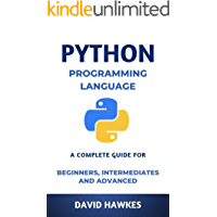 Python Programming Language: Complete Guide for Beginners, Intermediates and Advanced: 7 Days Crash Course (English Edition)