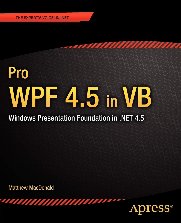 Pro WPF 20.20 in VB Windows Presentation Foundation in .NET 20.20 ...