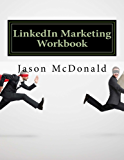 LinkedIn Marketing Workbook: How to Market Your Business on LinkedIn