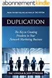 Duplication: The Key to Creating Freedom in Your Network Marketing Business (English Edition)
