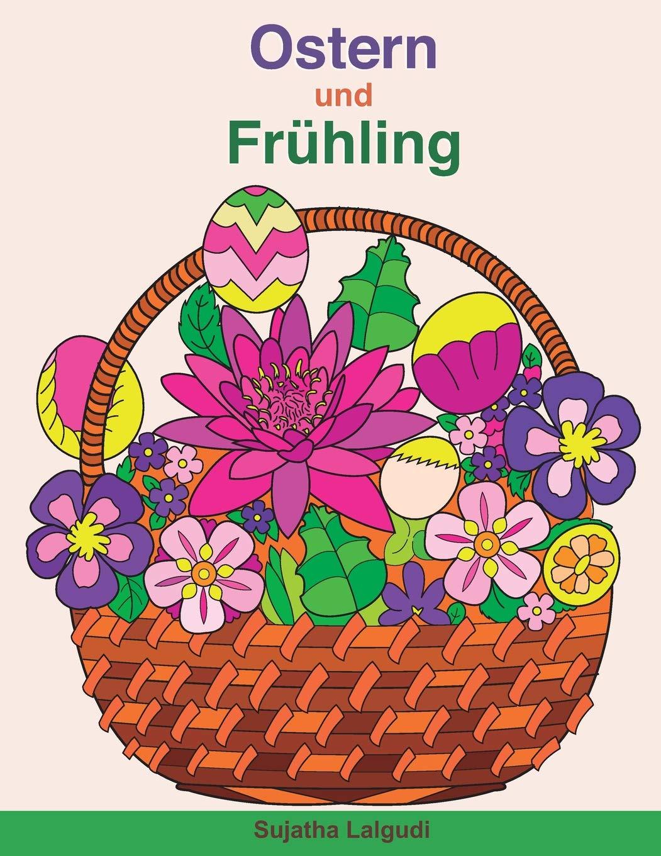 Ostern und Frühling: Malbuch für Erwachsene zur Entspannung mit
