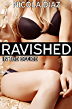 Ravished in the Office (English Edition)
